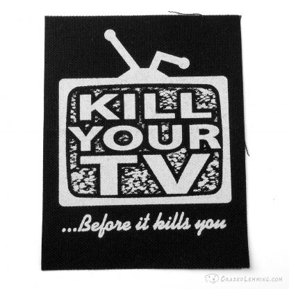Kill Your TV Before it kills you punk patch