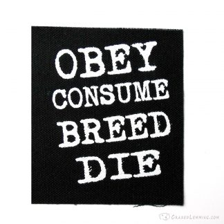 Obey Consume Breed Die They Live Patch