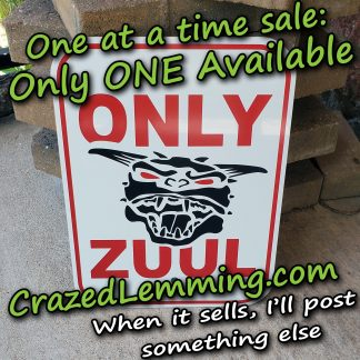 Only Zuul Parking Sign
